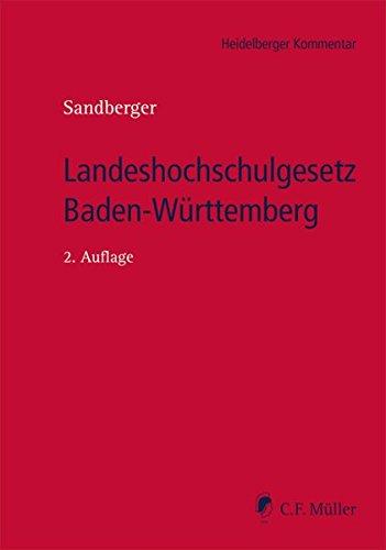 Landeshochschulgesetz Baden-Württemberg: Kommentar zum Gesetz über die Hochschulen in BW (Landeshochschulgesetz - LHG), zum Universitätsklinika-Gesetz ... (KIT-Gesetz) (Heidelberger Kommentar)