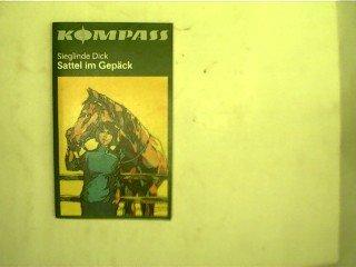 Sattel im Gepäck, Aus der Reihe: Kompaß-Bücherei - Band 373,