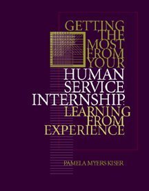 Getting the Most From Your Human Service Internship: Learning from Experience (Families Studies)