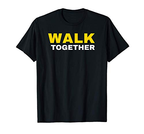 Walk Together Indoor Walking Outdoor Walk at Home Pounds Off T-Shirt