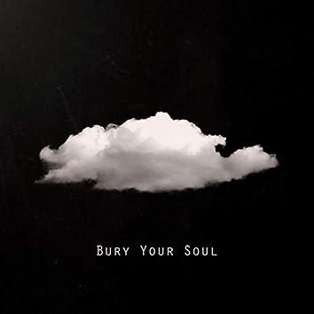 Bury Your Soul