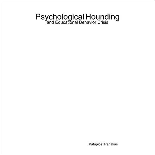 Psychological Hounding and Educational Behavior Crisis audiobook cover art
