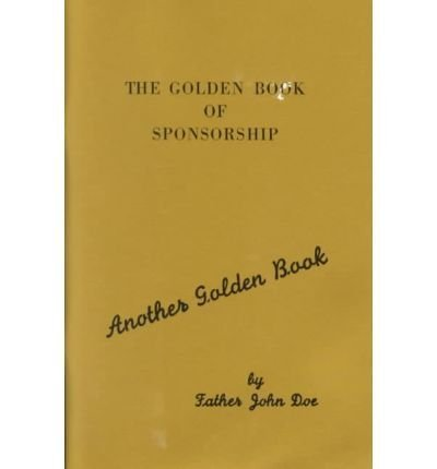 The Golden Book of Sponsorship (Another Golden Book) by Ralph Pfau, Father John Doe (1953) Paperback