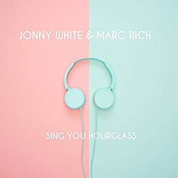 Sing You Hourglass (feat. Marc Rich)
