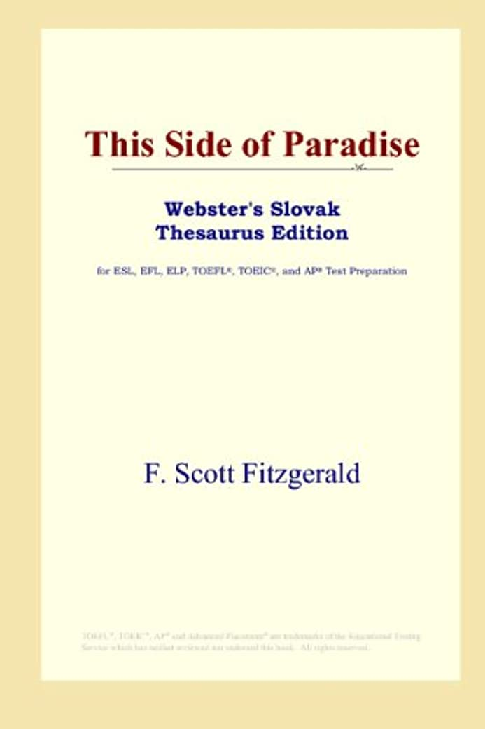 ドラフト隣接州This Side of Paradise (Webster's Slovak Thesaurus Edition)