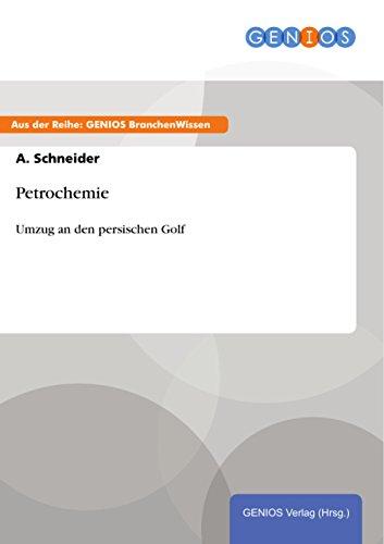 Petrochemie: Umzug an den persischen Golf