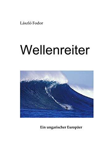 Wellenreiter: Ein ungarischer Europäer