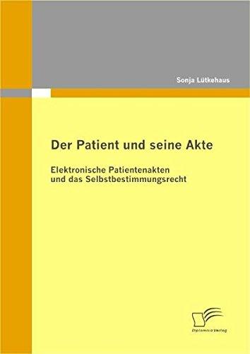 Der Patient und seine Akte: Elektronische Patientenakten und das Selbstbestimmungsrecht