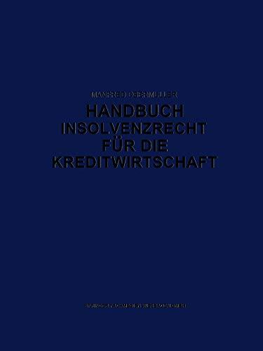 Handbuch Insolvenzrecht für die Kreditwirtschaft: Leitfaden für Konkurs, Vergleich und Gesamtvollstreckung (German Edition)