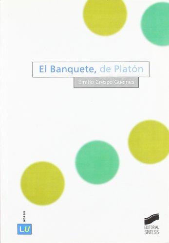 El banquete, de Platón: 2 (Historia de la literatura universal)