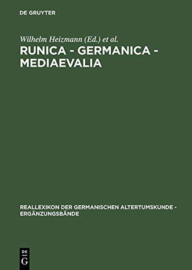 保存無力放散するRunica - Germanica - Mediaevalia (Reallexikon der Germanischen Altertumskunde - Erg?nzungsb?nde 37) (German Edition)