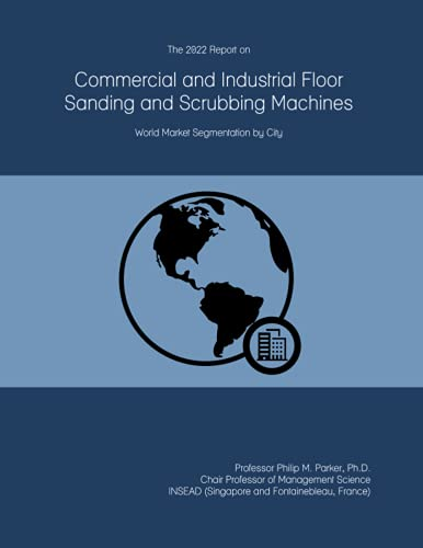 The 2022 Report on Commercial and Industrial Floor Sanding and Scrubbing...