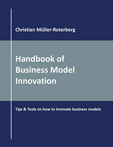 Handbook of Business Model Innovation: Tips & Tools on How to Innovate Business Models
