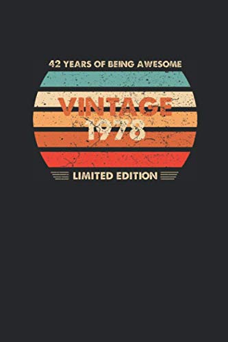 42 years of being awesome vintage 1978 limited edition: 42 years birthday lined notebook/ journal/diary gift 110 Pages, 6x9, Soft Cover, Matte Finish