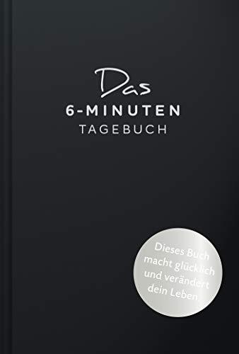 Das 6-Minuten-Tagebuch (schwarz): Ein Buch, das dein Leben verändert