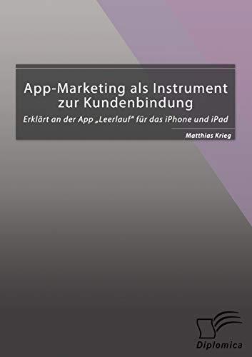App-Marketing als Instrument zur Kundenbindung: Erklärt an der App 'Leerlauf' für das iPhone und iPad