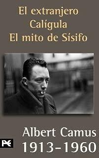 El extranjero & Caligula & El mito de Sisifo / The Stranger & Caligula & The Myth of Sisyphus: 1913-1960 (Biblioteca de autor / Author's Library) (Spanish Edition)