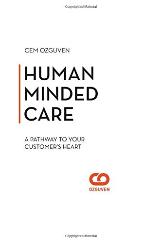 Human Minded Care: The Pathway to Your Customer's Heart