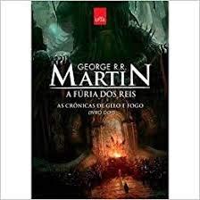 A fúria dos reis: as crônicas de gelo e fogo livro 2