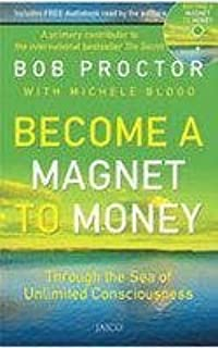Become a Magnet to Money by Bob Proctor (2010-07-02)