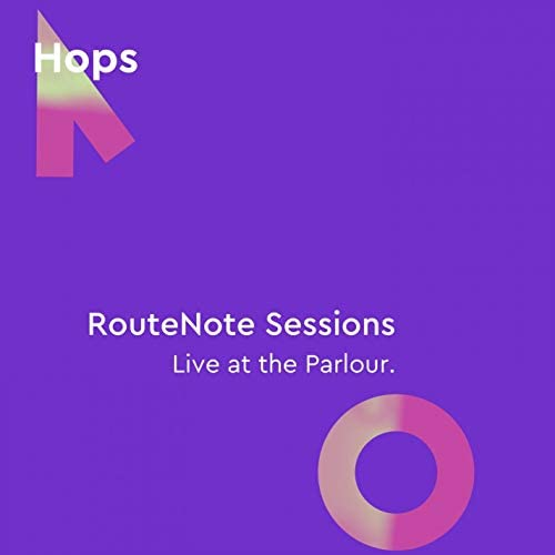 Hops! & RouteNote Sessions