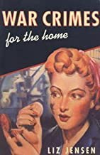 War Crimes for the Home by Liz Jensen (2002-07-08)