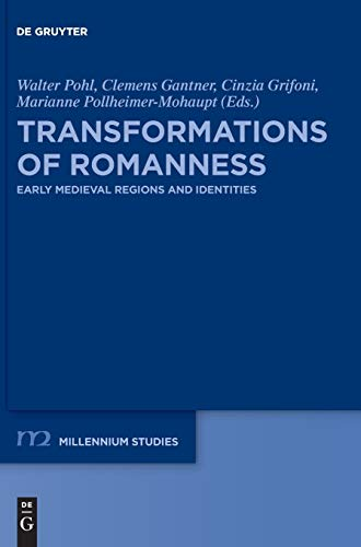 Transformations of Romanness: Early Medieval Regions and Identities (Millennium-Studien / Millennium Studies, 71, Band 71)
