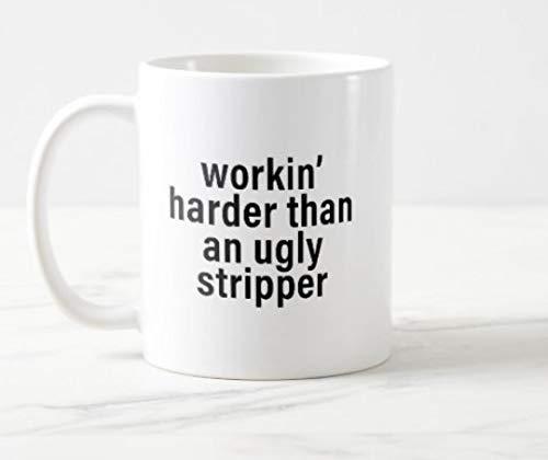 N\A La Meilleure Tasse de Cadeau Workin & rsquo; Plus Difficile qu'un Cadeau de Tasse drôle de Strip-teaseuse Moche