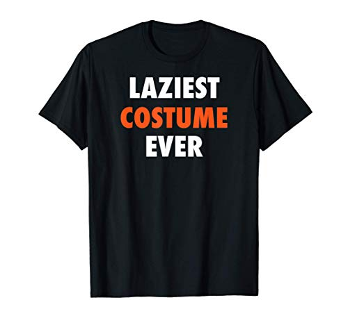 Halloween Laziest Costume Ever Funny & Easy T-Shirt T-Shirt
