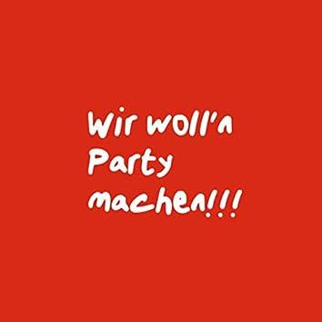 Wir woll'n Party machen!!!
