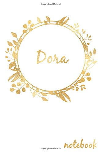 Dora: Dora's Notebook, personalized name notebook made especially for girls and women named Dora, Great gift for girls and women, Writing Journal 120 pages, 6 x 9 in, Glossy finish