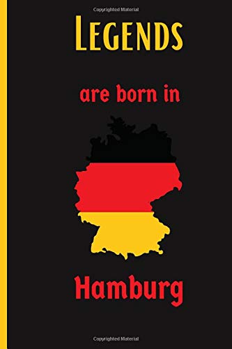 Legends Are Born In Hamburg: Notebook journal or dairy for Kids, Boys, Girls, Men and Women: Cute Gifts Ideas for everyone birthday gift for people who are born in Germany