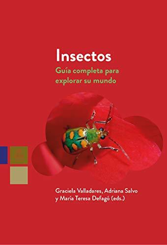 Insectos: Guía completa para explorar su mundo eBook: Valladares, Graciela , Salvo, Adriana , Defagó, María Teresa : Amazon.es: Tienda Kindle