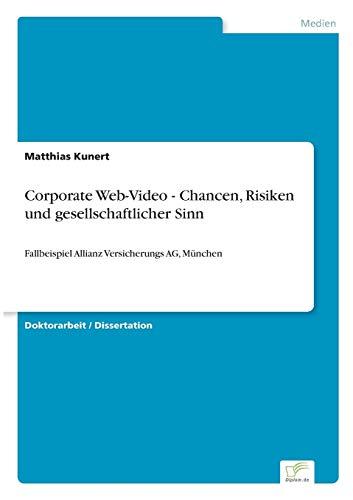 Corporate Web-Video - Chancen, Risiken und gesellschaftlicher Sinn: Fallbeispiel Allianz Versicherungs AG, München