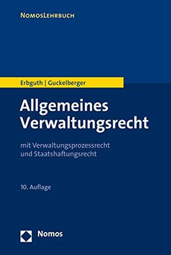 Allgemeines Verwaltungsrecht: mit Verwaltungsprozessrecht und Staatshaftungsrecht (NomosLehrbuch)
