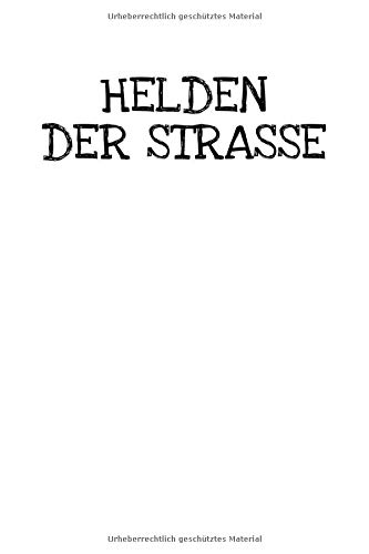 Helden Der Strasse: Notizbuch Journal Tagebuch 100 linierte Seiten | 6x9 Zoll (ca. DIN A5)