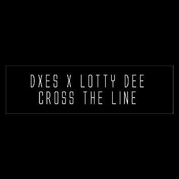 Cross The Line (feat. Lotty Dee)