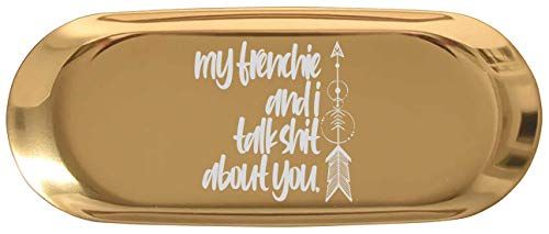 Dogs Ring Holder Love Puppy Trinket Dish Decor - My Frenchie and I Talk Shit About You Funny Dog Offensive 7' Jewelry Key Tray Earrings Trays