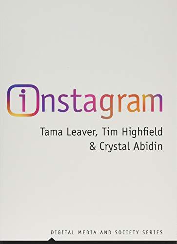 Instagram: Visual Social Media Cultures (DMS - Digital Media and Society)