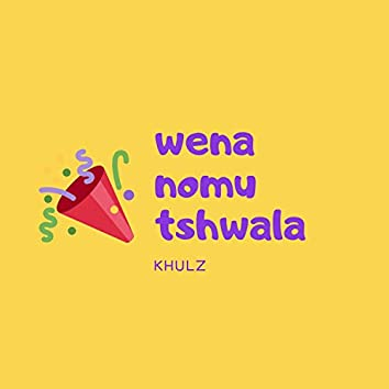 Wena Nomu Tshwala