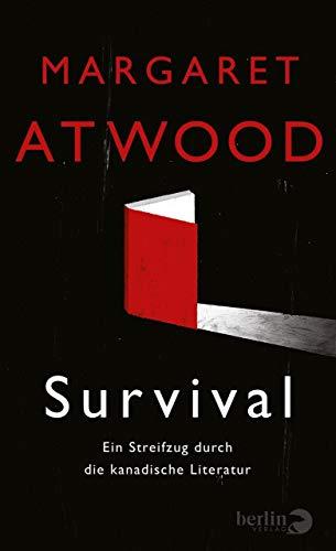 Survival: Ein Streifzug durch die kanadische Literatur | Erstmals in Übersetzung: Die berühmte Streitschrift Margaret Atwoods zur kanadischen Literatur