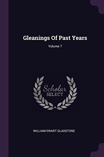 GLEANINGS OF PAST YEARS V07