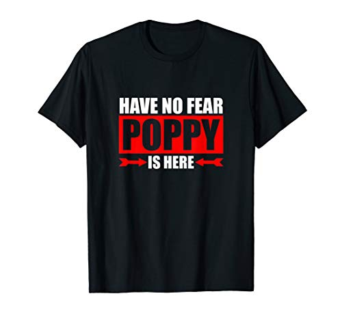poppy merches Have No Fear Poppy Is Here Design T-Shirt