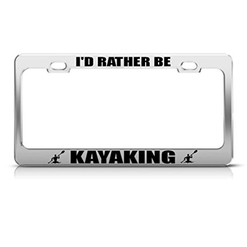 Speedy Pros Metal License Plate Frame I'd Rather Be Kayaking Style E Car Accessories Chrome 2 Holes