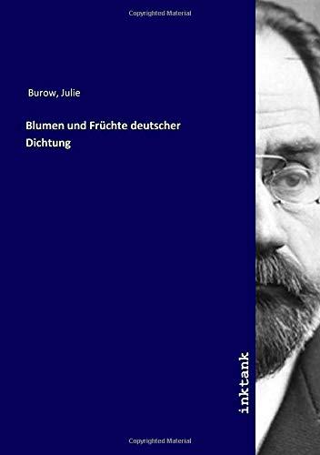 Blumen und Früchte deutscher Dichtung