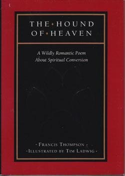 The Hound of Heaven: A Wildly Romantic Poem About Spiritual Conversion
