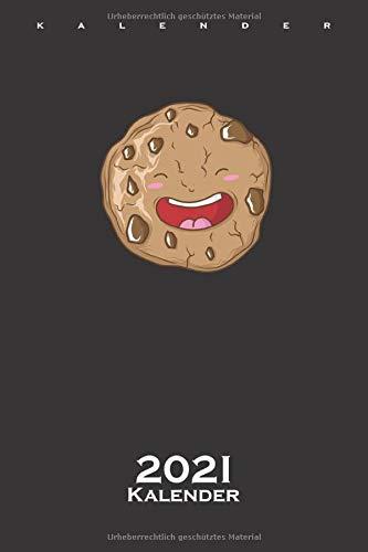 Cookie der leckere Keks Kalender 2021: Jahreskalender für Naschkatzen und Keksliebhaber