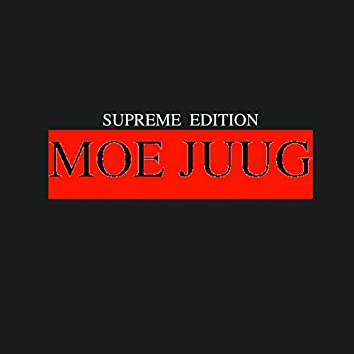 Moe Juug (Supreme Edition)