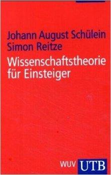Wissenschaftstheorie für Einsteiger von Johann August Schülein ( 1. Januar 2008 )