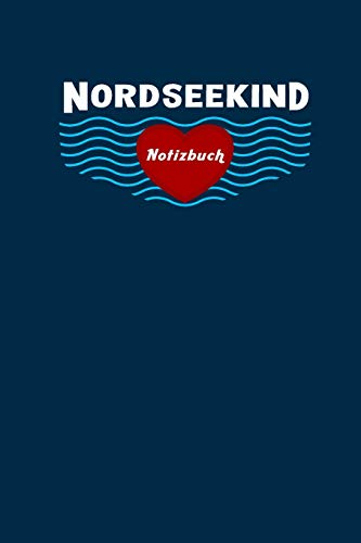 Nordseekind Notizbuch, Reise Tagebuch: Leere Seiten, Extra Packliste Zum Abhaken, 6X9inch (Ca. Din A5), Für Männer, Frauen, Mädchen, Ideales Geschenk